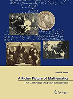 A Richer Picture of Mathematics: The Göttingen Tradition and Beyond (3319678183) | Amazon price tracker / tracking, Amazon price history charts, Amazon price watches, Amazon price drop alerts