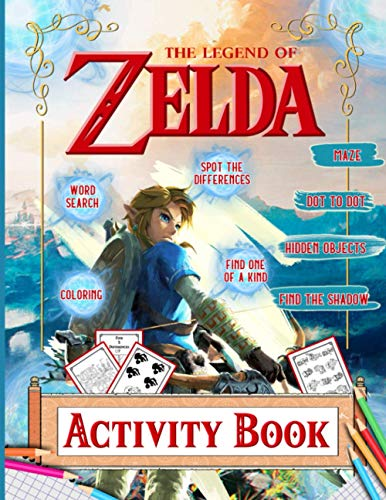 The Legend Of Zelda Activity Book: Stress-Relief One Of A Kind, Word Search, Find Shadow, Maze, Hidden Objects, Spot Differences, Coloring, Dot To Dot Activities Books For Kids, Adults. (8.5