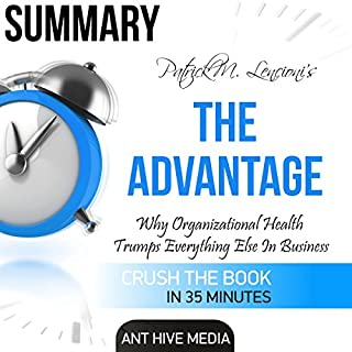 Summary: Patrick M. Lencioni's The Advantage: Why Organizational Health Trumps Everything Else In Business cover art