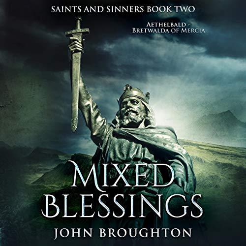 Mixed Blessings: Aethelbald - Bretwalda of Mercia Audiobook By John Broughton cover art