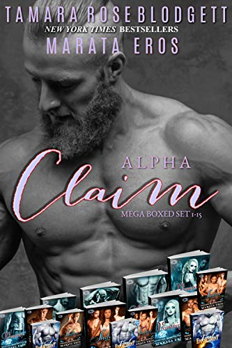 The Alpha Claim Series Mega Boxed Set: (Science Fiction Vampire /Shifter Romance Thriller Books 1-15)