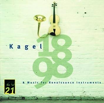カーゲル:ルネサンス楽器のための音楽、他