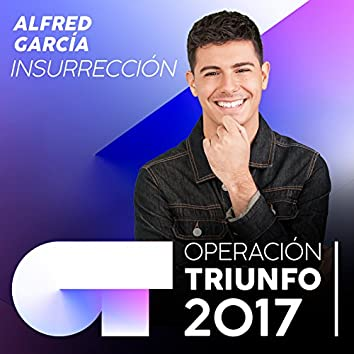 Insurrección (Operación Triunfo 2017)
