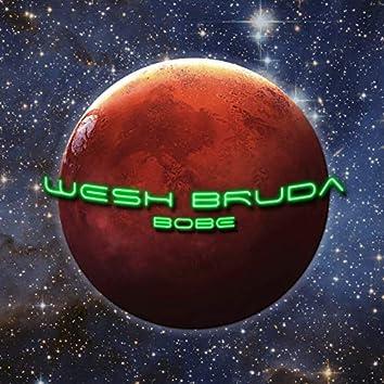 Wesh Bruda