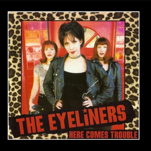 Here Comes Trouble by The Eyeliners