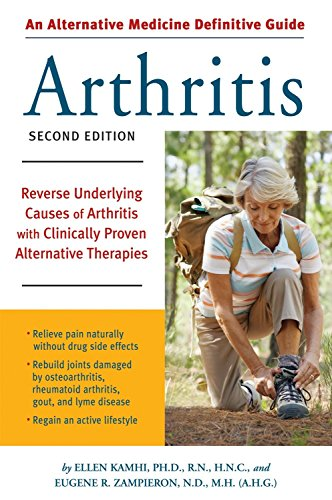 Compare Textbook Prices for Alternative Medicine Definitive Guide to Arthritis: Reverse Underlying Causes of Arthritis With Clinically Proven Alternative Therapies Second Edition 2nd ed. Edition ISBN 9781587612589 by Kamhi, Ellen,Zampieron, Eugene R.