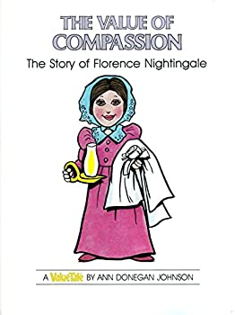 The Value of Compassion  The Story of Florence Nightingale  VALUE TALES