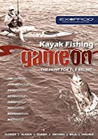 Kayak Fishing: Game On: the Hunt for the Big Hit