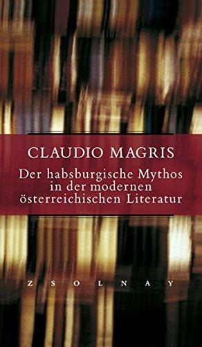 Der habsburgische Mythos in der modernen österreichischen Literatur