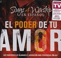 Songs 4 Worship: El Poder De Tu Amor by Songs 4 Worhsip: El Poder De Tu Amor