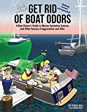 The New Get Rid of Boat Odors: A Boat Owner's Guide to Marine Sanitation Systems and Other Sources...