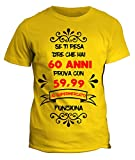 Tshirt Compleanno - se Ti pesa Dire Che Hai 60 Anni Prova 59,99 al supermercato Funziona - Humor - Tshirt Divertente - Idea Regalo
