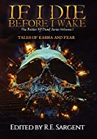 If I Die Before I Wake: Tales of Karma and Fear
