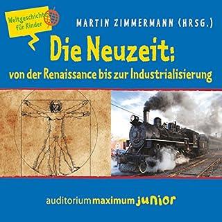 Die Neuzeit: von der Renaissance bis zur Industrialisierung (Weltgeschichte für Kinder) Titelbild
