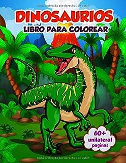 Libro Para Colorear Dinosaurios: 60+ Páginas De Alta Calidad Para Colorear Libros De Actividades De Dinosaurios Para Niños...
