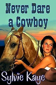 Never Dare a Cowboy by [Sylvie Kaye]