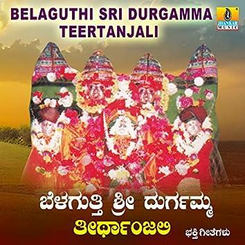 Belaguthi Sri Durgamma Teertanjali