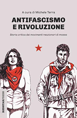 Antifascismo e rivoluzione. Storia critica dei movimenti reazionari di massa