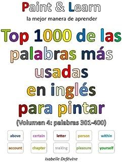 Top 1000 de las palabras más usadas en inglés (Volumen 4: palabras 301-400) (Spanish Edition)