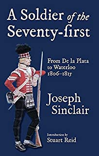 A Soldier of the Seventy-First: From De La Plata to Waterloo 1806–1815