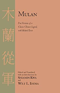 Mulan: Five Versions of a Classic Chinese Legend, With Related Texts