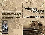 What Words Are Worth Volume 1. New Beginning: New Beginning
