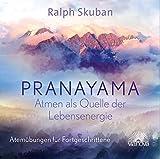 Pranayama – Atem als Quelle der Lebensenergie