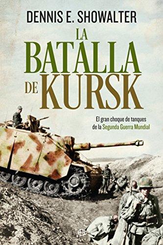 La batalla de Kursk (Historia del siglo XX