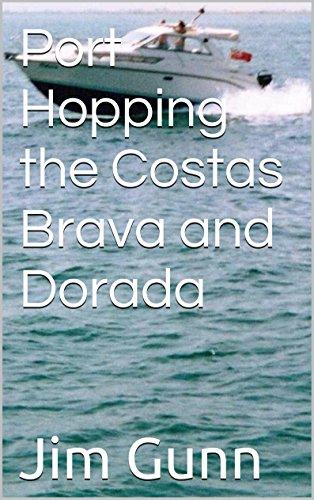 Port Hopping the Costas Brava and Dorada (English Edition)