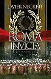 Roma invicta. Cuando las legiones fueron capaces de derribar el cielo (Bolsillo)