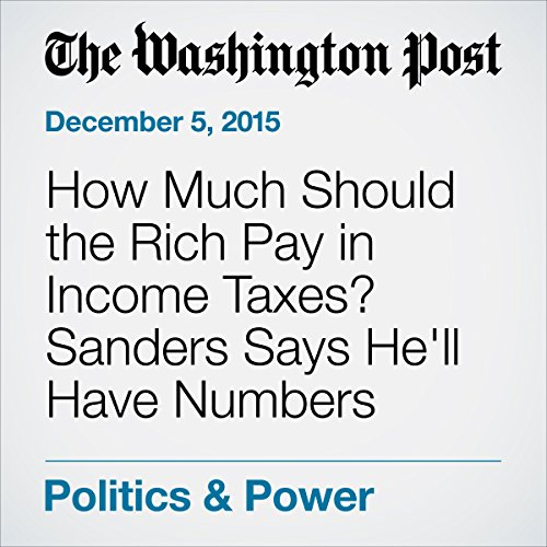 How Much Should the Rich Pay in Income Taxes? Sanders Says He'll Have Numbers Soon. cover art