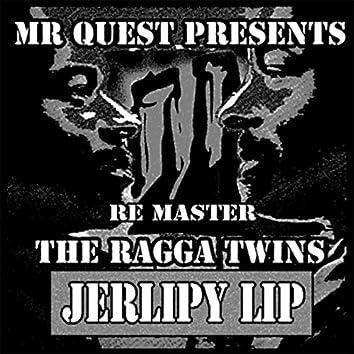 Jerlipy Lip (Remastered) [feat. Ragga Twins]