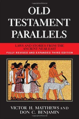Image OfOld Testament Parallels (New Revised And Expanded Third Edition): Laws And Stories From The Ancient Near East