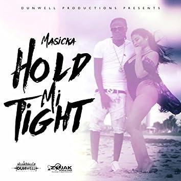 Hold Mi Tight - Single