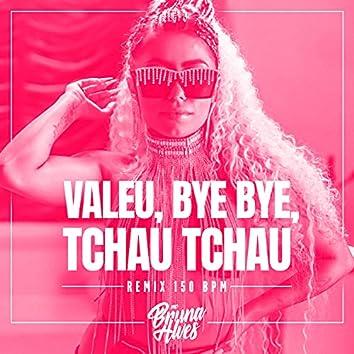 Valeu, bye bye, tchau tchau (Remix 150 BPM)