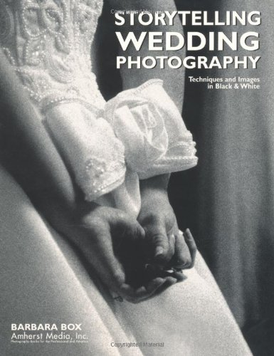 Storytelling Wedding Photography: Techniques and Images in Black & White