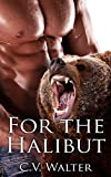 For the Halibut (Bear Shifter Erotica) (English Edition)
