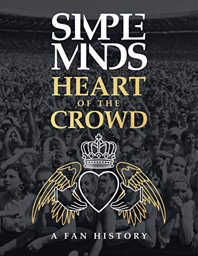 Simple Minds - Heart of the Crowd