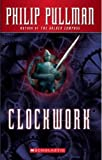 Clockwork: Or All Wound Up