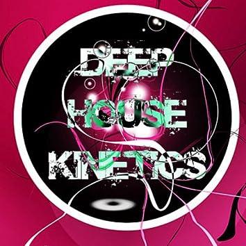 Deep House Kinetics