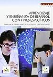 Aprendizaje y enseñanza de español con fines específicos: Aprendizaje y ensenanza de espanol con...