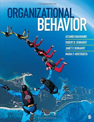 Compare Textbook Prices for Organizational Behavior 1 Edition ISBN 9781452278605 by Nahavandi, Afsaneh,Denhardt, Robert B.,Denhardt, Janet V.,Aristigueta, Maria P.