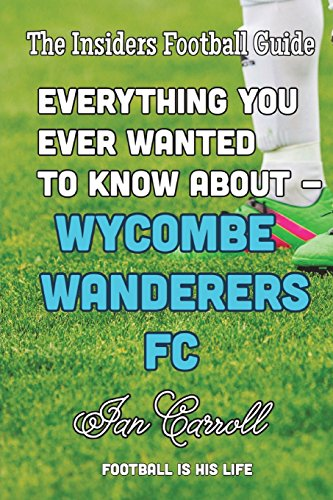 Everything You Ever Wanted to Know About Wycombe Wanderers FC