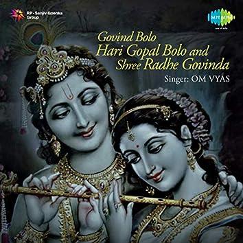 Govind Bolo Hari Gopal Bolo and Shree Radhe Govinda