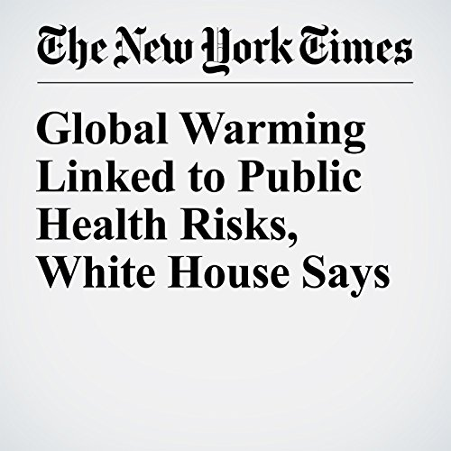 Global Warming Linked to Public Health Risks, White House Says audiobook cover art