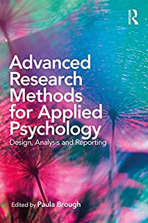 Advanced Research Methods for Applied Psychology: Design, Analysis and Reporting (English Edition)