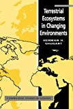 Terrestrial Ecosystems in Changing Environments (Cambridge Studies in Ecology) - Herman H. Shugart
