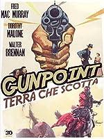 Gunpoint - Terra Che Scotta [Italian Edition]