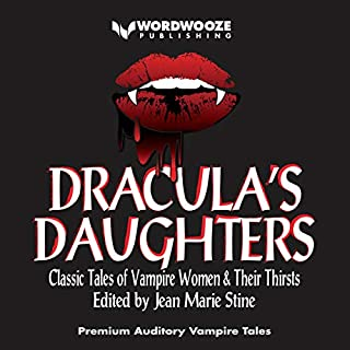 Dracula's Daughters: Classic Tales of Vampire Women & Their Thirsts                   By:                                                                                                                                 Mary Elizabeth Braddon,                                                                                        Marion Brandon,                                                                                        Jean Marie Stine                               Narrated by:                                                                                                                                 Whitton A. Frank                      Length: 7 hrs and 54 mins     7 ratings     Overall 3.9