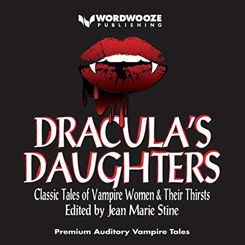 Dracula's Daughters: Classic Tales of Vampire Women & Their Thirsts audiobook cover art